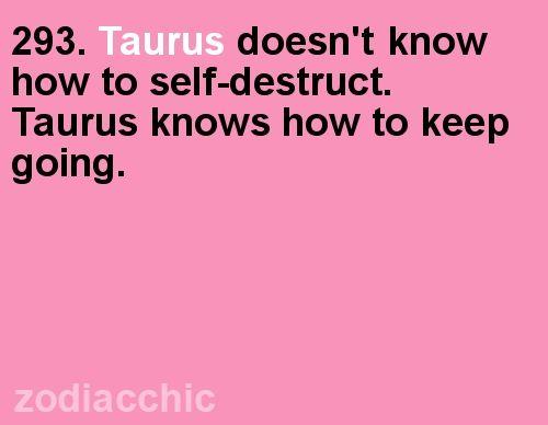 keep going. #taurus