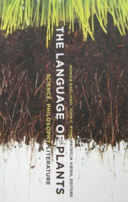The Language of Plants: Science Philosophy Literature by Monica Gagliano John C. Ryan and Patrícia Vieira (Editors) 2017. University of Minnesota Press.  Monica Gagliano et als The Language of Plants [hereafter referred to as Plantspeak] is an important book because of its subject matter. Plantspeak deals with the problem that humans have in trying to understand the way plants communicate  i.e. the language plants use and the messages they exchange both with other plants and with non-plant…