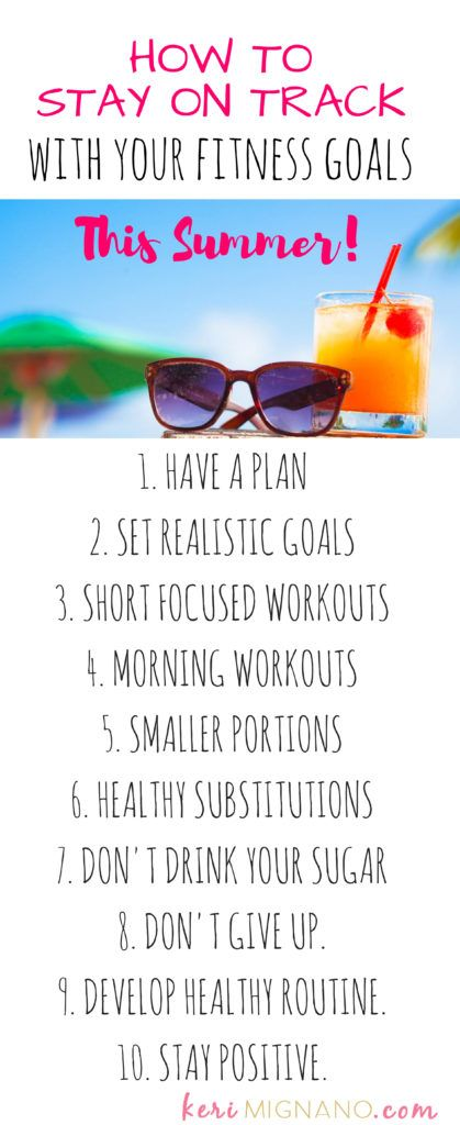 10 Tips on How to Stay On Track with your Fitness Goals This Summer. Check out the Summer Body Survival Challenge for more accountability and support! www.kerimignano.com/takethechallenge