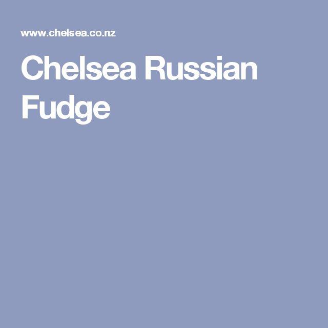 Chelsea Russian Fudge
