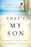 By my friend Rick Johnson- great read for mothers on how to raise boys to be strong-yet-kind Christian men of honor.