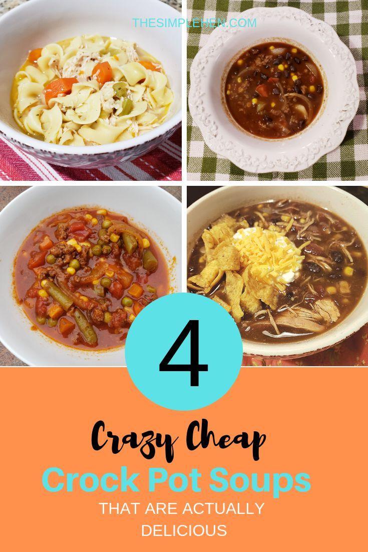 4 Budget Friendly Crock Pot Soups The Simple Hen Crock Pot Soup Soup Recipes Slow Cooker Crockpot Soup Recipes