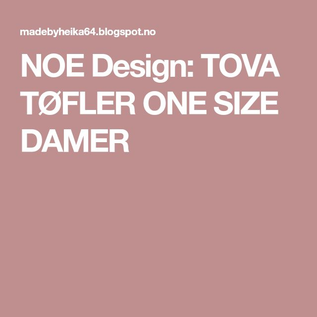 NOE Design: TOVA TØFLER ONE SIZE DAMER