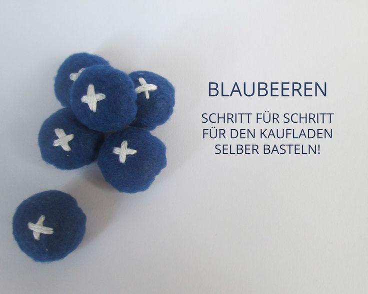 Bastelt die Blaubeeren für den Kinder Kaufladen doch einfach selbst ! Hier findet ihr eine kurze und einfache Bastelanleitung für Filz Blaubeeren.