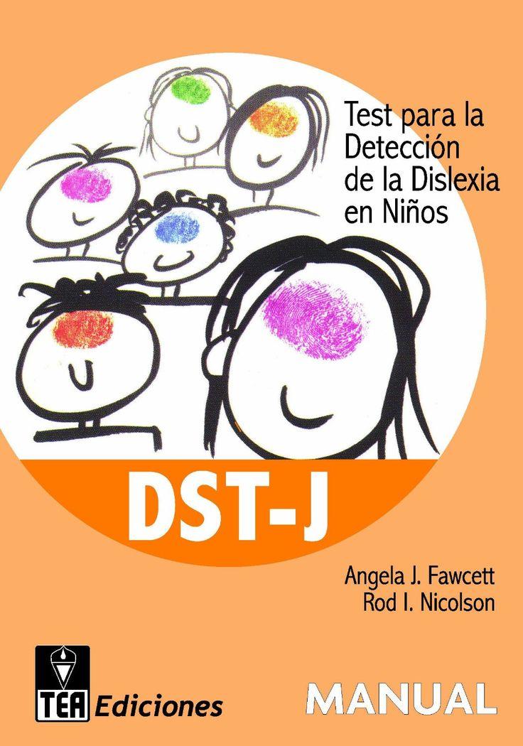 DST-J : Test para la detección de la dislexia en niños. Angela Fawcett J. TEA Ediciones, 2011