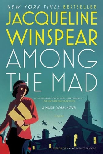 Among the Mad by Jacqueline Winspear (Maisie Dobbs #6)