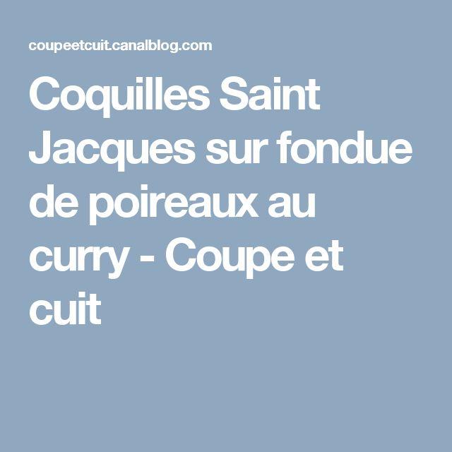 Coquilles Saint Jacques sur fondue de poireaux au curry - Coupe et cuit