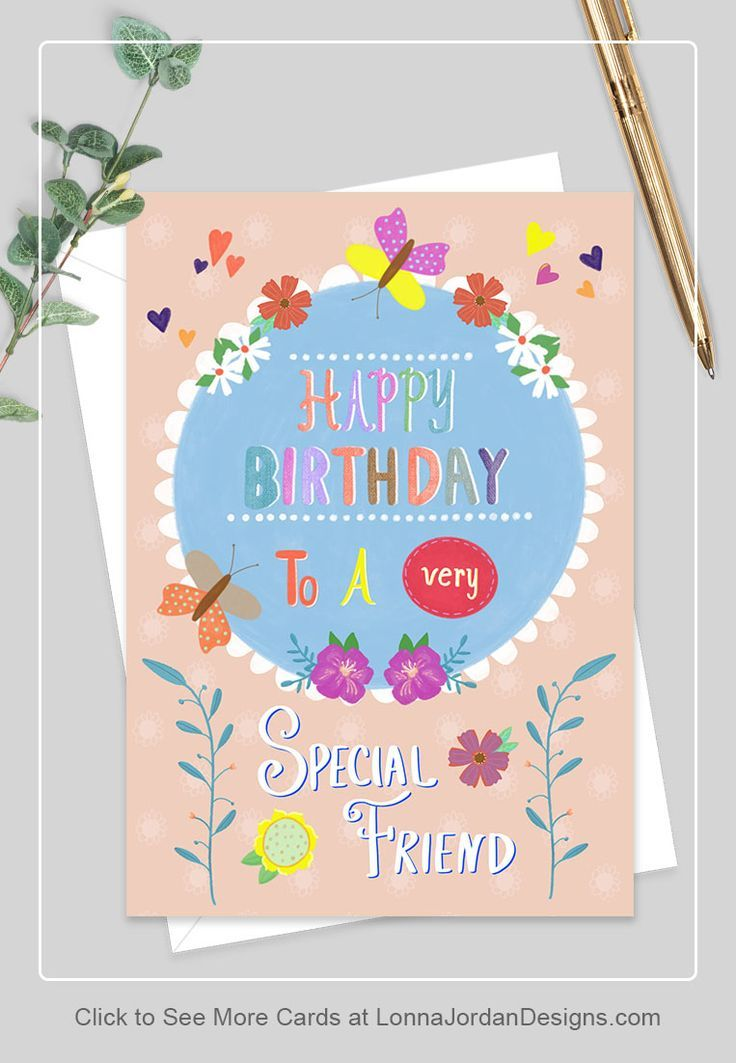 Special Friend Birthday Card Lonna Jordan Designs Birthday Cards For Friends Birthday Cards Happy Birthday Card Funny