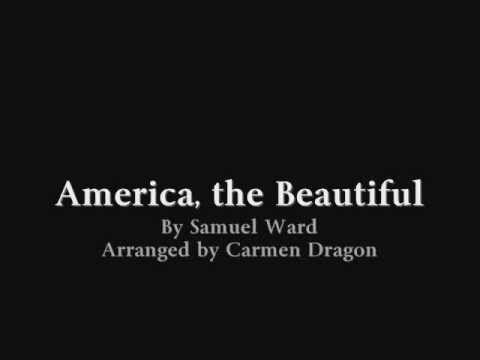 America, the Beautiful by Samuel Ward arr. by Carmen Dragon