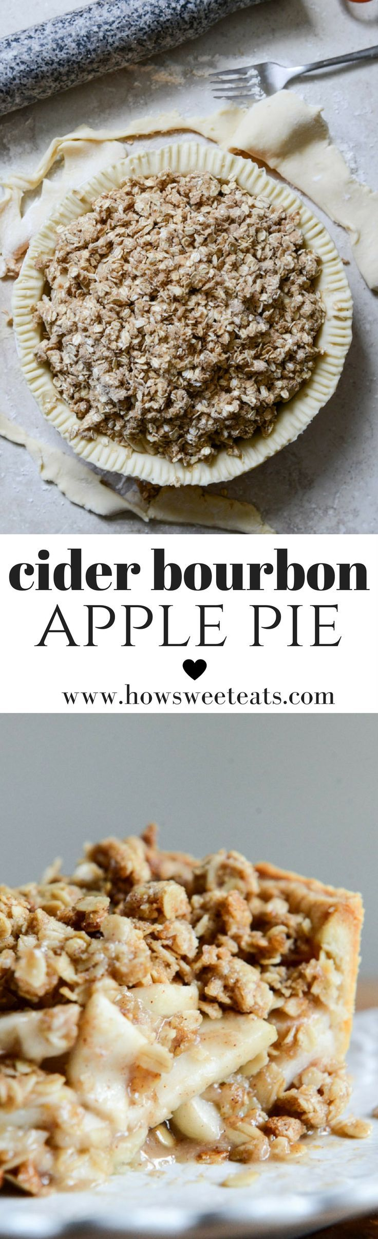 Cider Bourbon Apple Pie with Oatmeal Cookie Crumble I http://howsweeteats.com /howsweeteats/