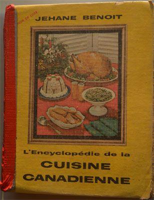 Qui ne connaît pas l'ouvrage de Jehane Benoit L'encyclopédie de la cuisine canadienne - 1963? Presque chaque famille québécoise avait son exemplaire!