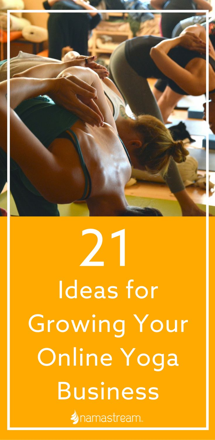 21 Ideas for Growing Your Online Yoga Business via @namastream