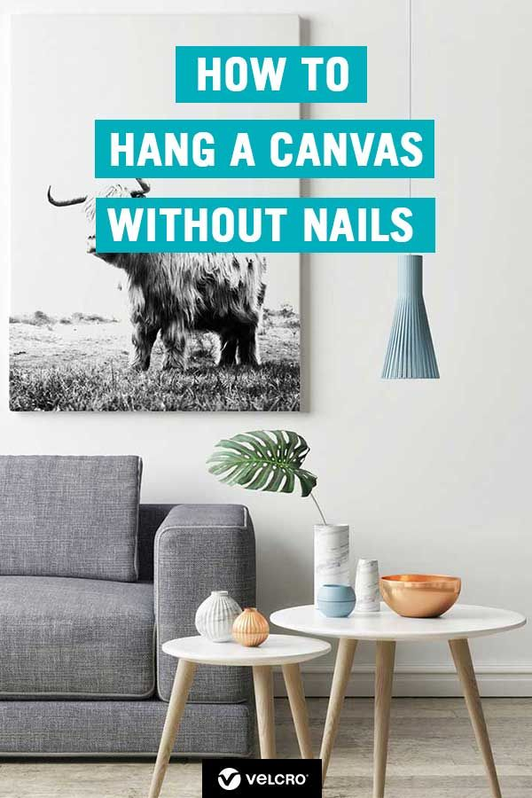 How To Hang A Canvas Without Nails Or Damaging The Walls Hanging Paintings Hanging Hanging Canvas