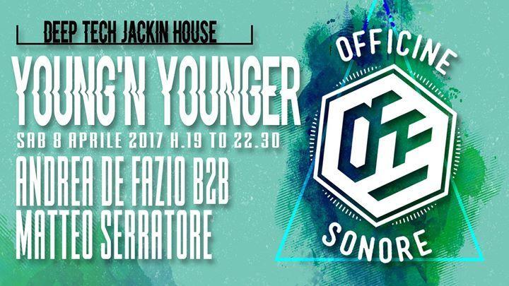 YOUNG'N YOUNGER  SABATO 8 APRILE 2017  H.19 to 23  HAPPY HOUR  ____________________________________________________________  DJ SET: ANDREA DE FAZIO b2b MATTEO SERRATORE               deep / tech / jackin house  ____________________________________________________________  info e prenotazioni: 329 7077302 (anche su whatsapp )