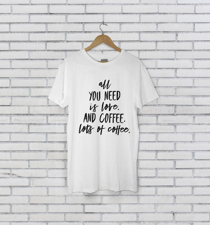 Coffee Slogan Tshirt | All You Need is Love. And Coffee. | Funny Barista Unisex White T Shirt | https://www.etsy.com/listing/587184973/coffee-slogan-tshirt-all-you-need-is?utm_campaign=crowdfire&utm_content=crowdfire&utm_medium=social&utm_source=pinterest