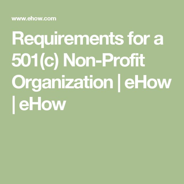 Requirements for a 501(c) Non-Profit Organization | eHow | eHow