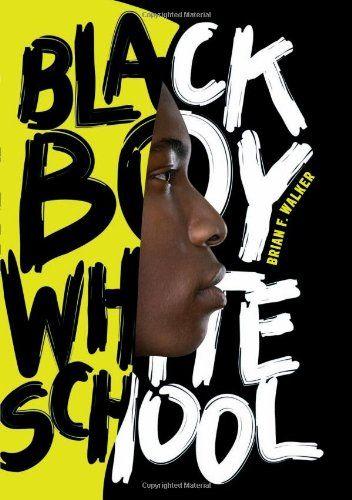 Black Boy White School by Brian F. Walker