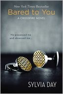 Bared to You: A Crossfire Novel-          So far, better then Fifty!