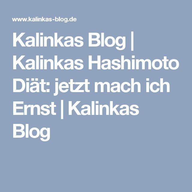 Kalinkas Blog   Kalinkas Hashimoto Diät: jetzt mach ich Ernst   Kalinkas Blog