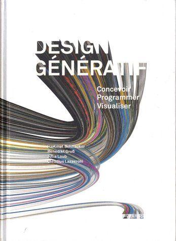Design génératif - Concevoir, programmer, visualiser.: Amazon.fr: Julia Laub, Hartmut Bohnacker, Benedikt Groß, Claudius Lazzeroni: Livres