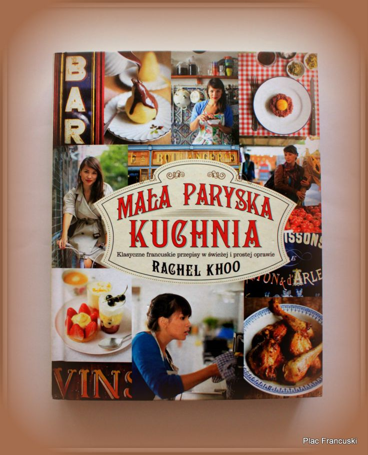 """Książka dla Ciebie i na prezent- """"Mała paryska kuchnia"""" w księgarni PLAC FRANCUSKI  to piękne zdjęcia i przepisy na dania, które Francuz  i nie tylko, może bez problemu przygotować w swojej kuchni. Super efekt na talerzu gwarantowany."""