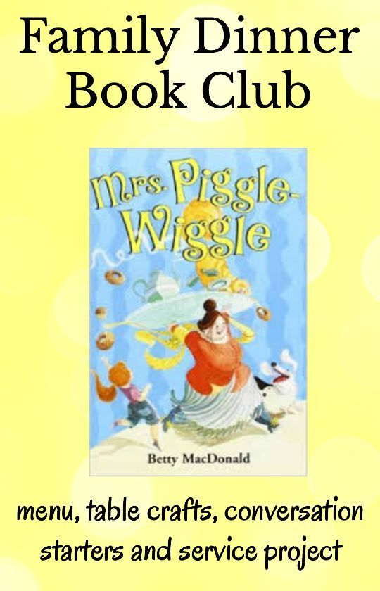 Mrs. Piggle-Wiggle Family Dinner Book Club complete with menu, table crafts, conversation starters, and a family service project