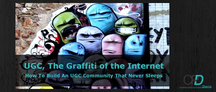 User Generated Content – UGC, The Grafitti of the Internet a Podcamp Presentation @Christina Pantazis #Podcamp #Toronto #UGC @CamMi Pham #Presentation #UserGeneratedContent