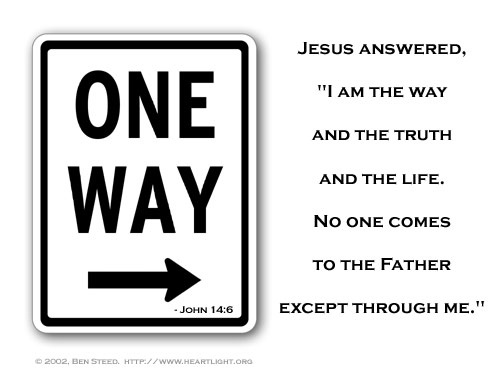 """Jesus told him, """"I am the way, the truth, and the life. No ..."""
