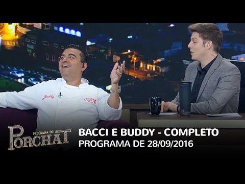 Programa do Porchat (completo) - Luiz Bacci e Buddy Valastro | 28/09/2016