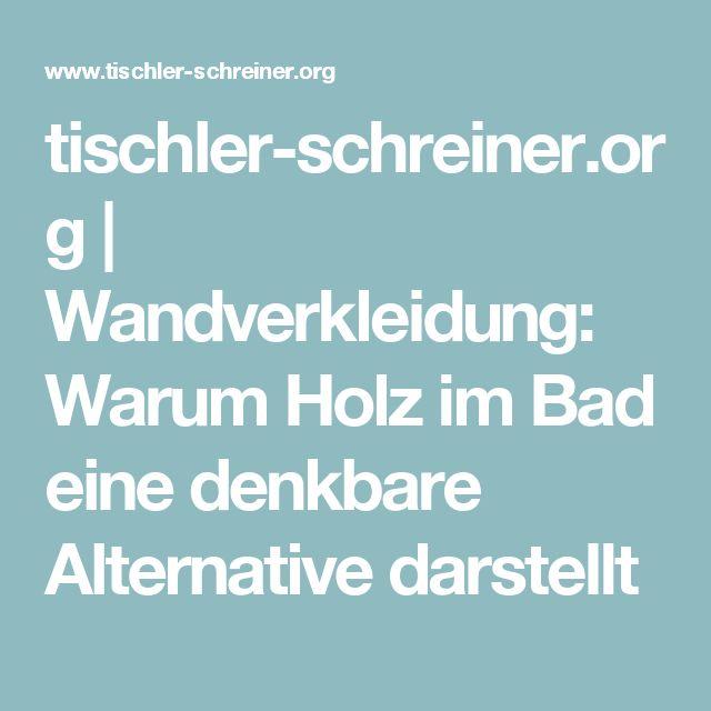 Tischler Schreiner.org | Wandverkleidung: Warum Holz Im Bad Eine Denkbare  Alternative Darstellt