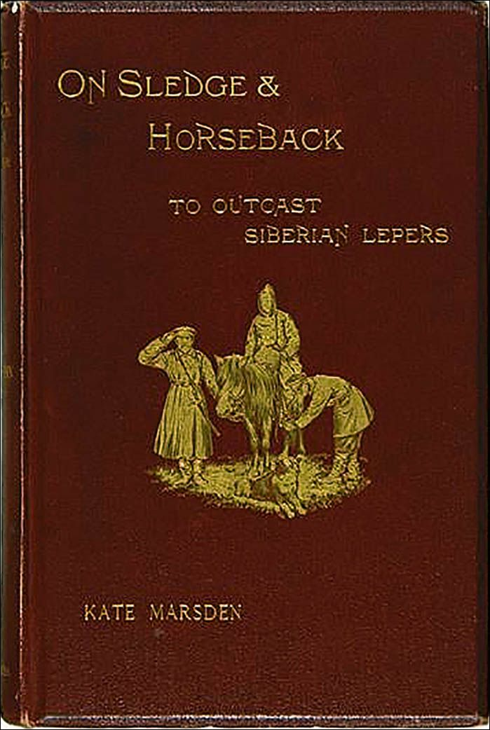 At the time leprosy, a bacterial infection ravaging the skin, nerves, limbs and eyes was incurable. Picture: 'On Sledge and Horseback' book