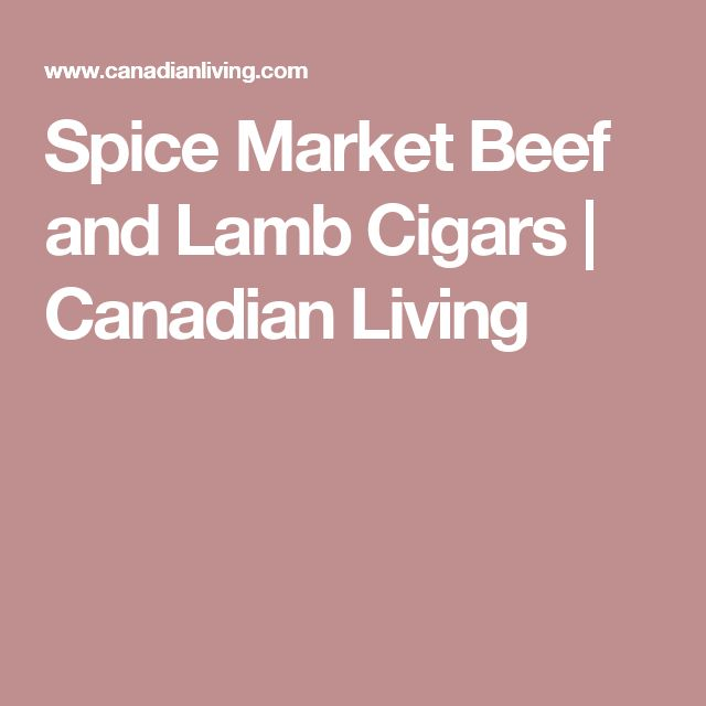 Spice Market Beef and Lamb Cigars | Canadian Living