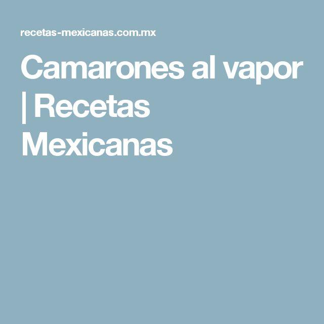 Camarones al vapor | Recetas Mexicanas