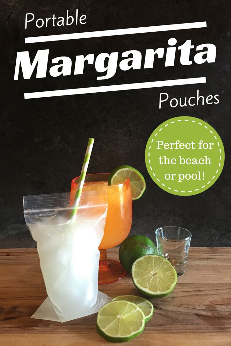 Portable margarita pouches–perfect for the beach or pool!