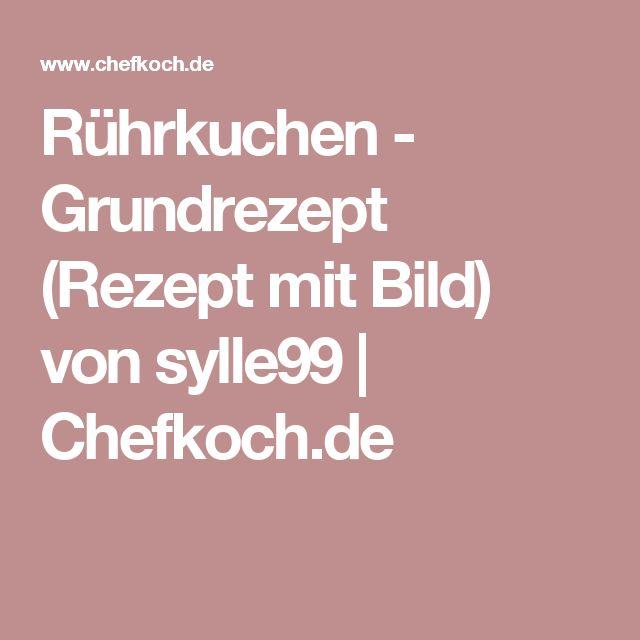 Rührkuchen - Grundrezept (Rezept mit Bild) von sylle99 | Chefkoch.de