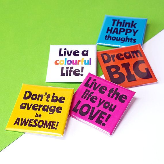 Pin Back Badge with Positive Quote  Words to Live By Square