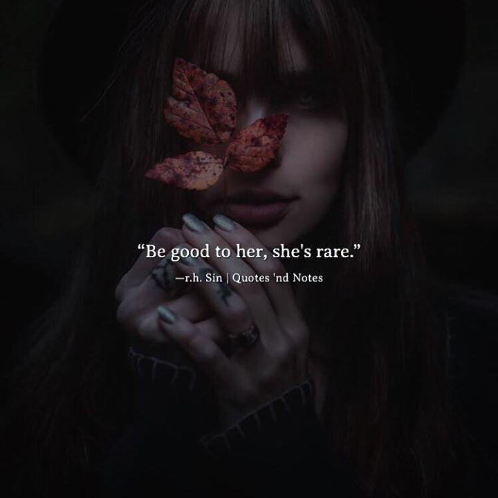 Be good to her she's rare.  R.H.Sin via (http://ift.tt/2wCYhcq)