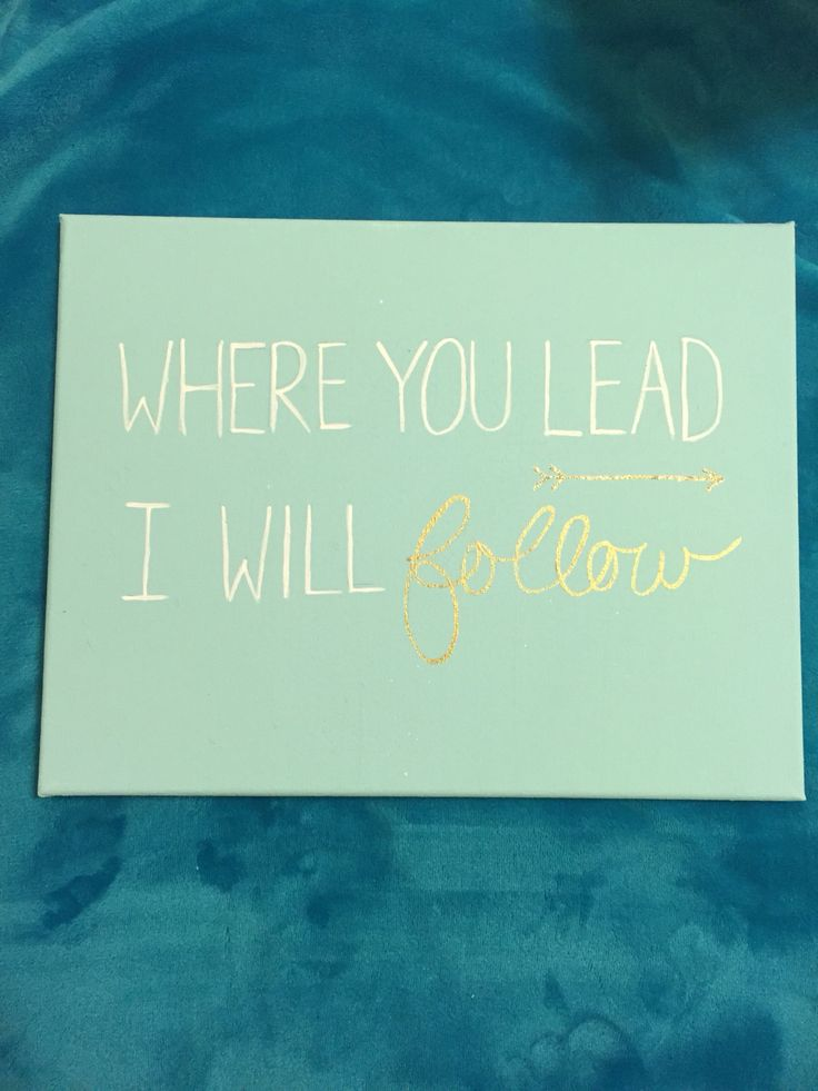 "DIY Gilmore girls theme song quote on a painted canvas ""where you lead I will follow"" aqua and gold crafted big little gift"