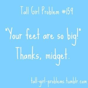 Tall Girl Problems I hate that conversation