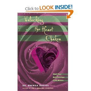 Unlocking the Heart Chakra: Heal Your Relationships with Love by Dr. Brenda Davies. $3.94. Publication: January 30, 2001. Publisher: Ulysses Press (January 30, 2001)