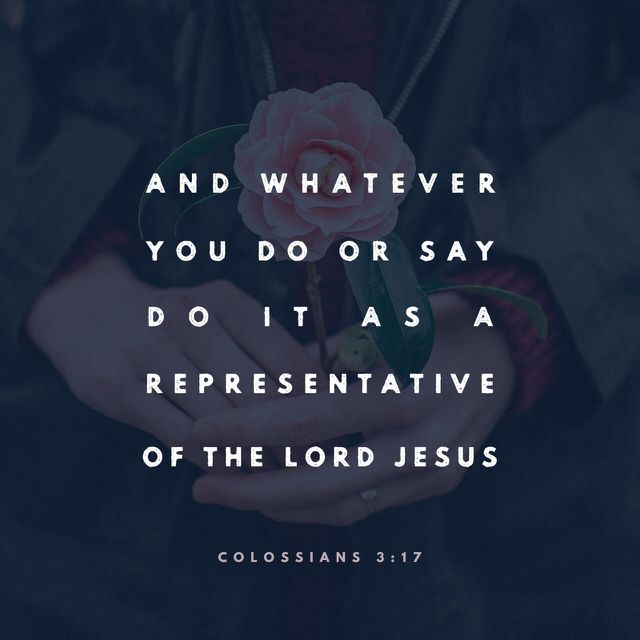 """And whatsoever ye do in word or deed, do all in the name of the Lord Jesus, giving thanks to God and the Father by him."" ‭‭Colossians‬ ‭3:17‬ ‭KJV‬‬ http://bible.com/1/col.3.17.kjv"