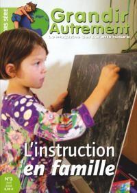 Grandir Autrement hors-série numéro 3 - L'instruction en famille