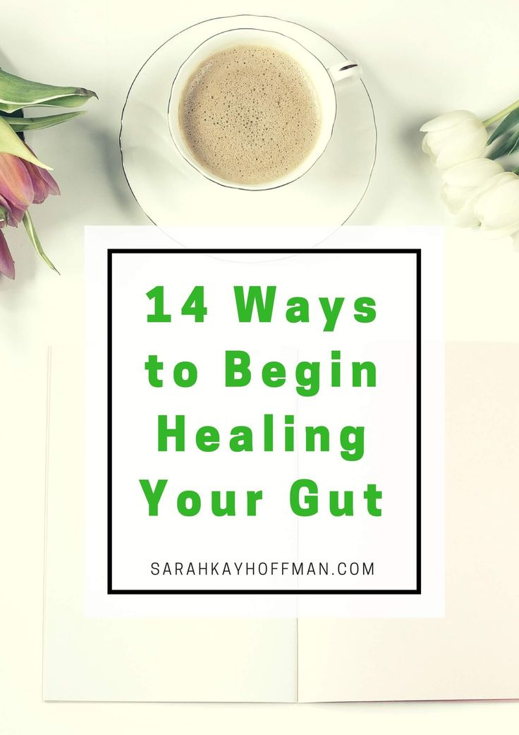 14 Ways to Begin Healing Your Gut. IBS. IBD. SIBO. Leaky Gut. Start somewhere. Learn how to start making health changes. sarahkayhoffman.com