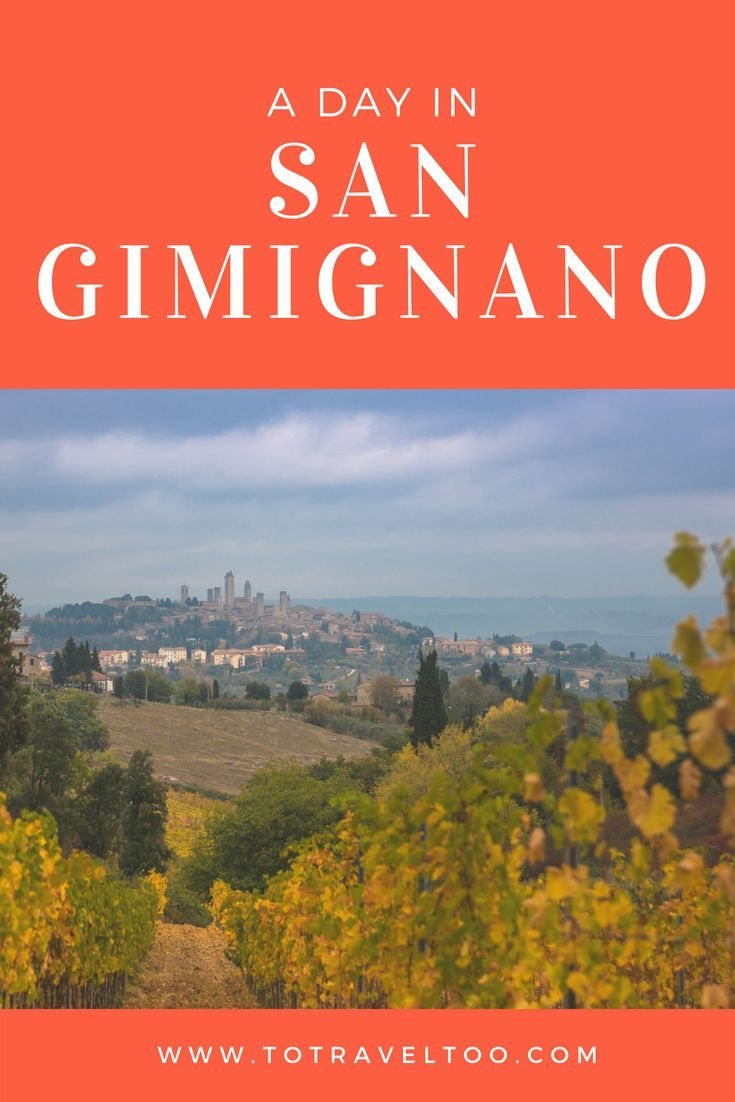 A Day In San Gimignano Italy To Travel Too San Gimignano San Gimignano Italy Travel