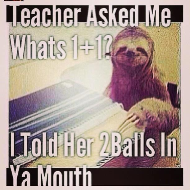 Dirty sloth jokes meme - photo#10