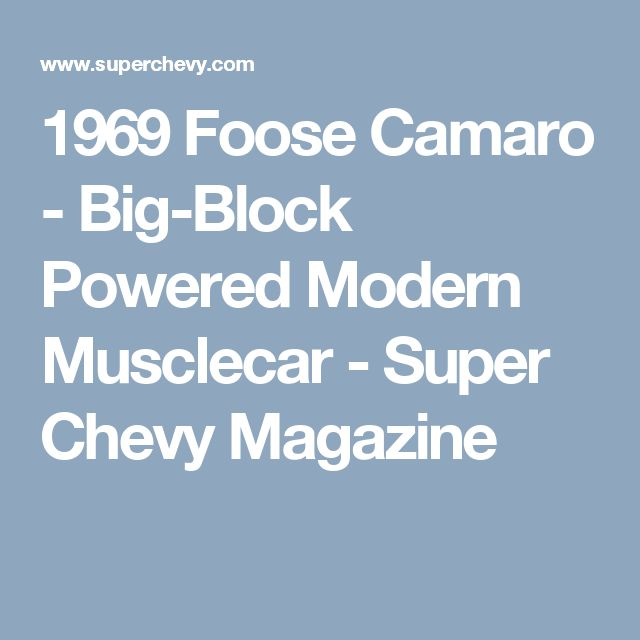 1969 Foose Camaro - Big-Block Powered Modern Musclecar - Super Chevy Magazine