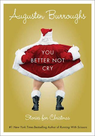 Augusten Burroughs.Worth Reading, Stories, Book Worth, Better, Funny, Christmas, Augusten Burroughs, Favorite Book, Cry