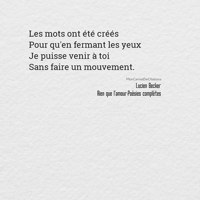 Les mots ont été créés pour qu'en fermant les yeux Je puisse venir à toi sans faire un mouvement. ✒️ Lucien Becker / Rien que l'amour : Poésies complètes  #citation #citations #quote #quotes #poesie #poetry #amour #love #poetrycommunity #mots #instapoetry #lucienbecker