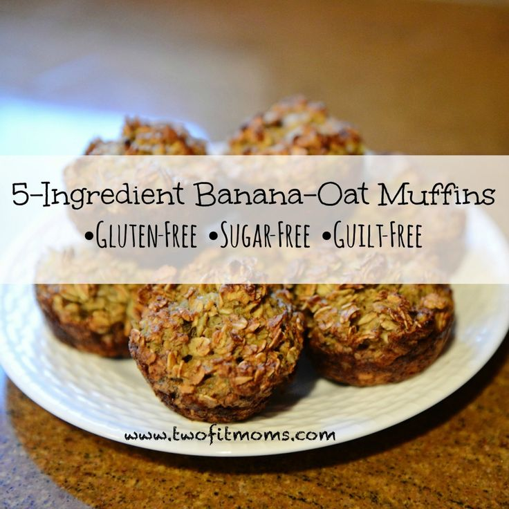 5 Ingredient Banana-Oat Muffins. Gluten-free, sugar-free, guilt-free. ***replace banana with apple sauce?***