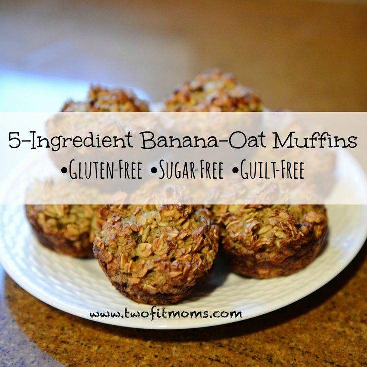 5 Ingredient Banana-Oat Muffins.  Gluten-free, sugar-free, guilt-free.